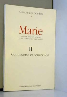 Collectif - MARIE. Tome 2, Controverse et conversion