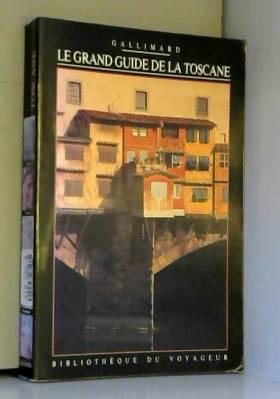 Bibliothèque du Voyageur - Le Grand Guide de la Toscane 1990