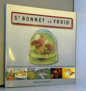 Géraldine Marcon et Jean-Louis Rocher - Saint-Bonnet-le-Froid, les bonnes recettes d un village toqué.