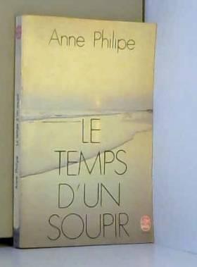 ANNE PHILIPPE - Le temps d'un soupir