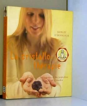 La cristallothérapie : Des...