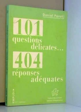 101 questions délicates....