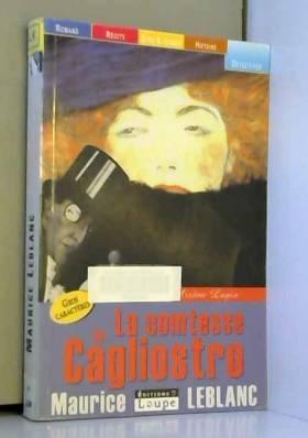 Maurice Leblanc - La Comtesse de Cagliostro (grands caractères)