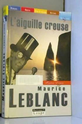 Maurice Leblanc - L'Aiguille creuse (grands caractères)