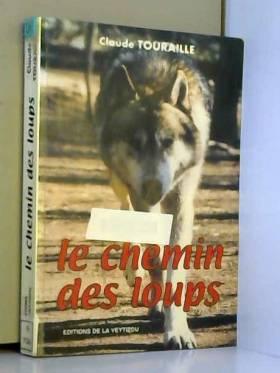 Claude Touraille - Le chemin des loups