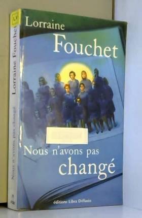 Lorraine Fouchet - Nous n'avons pas changé