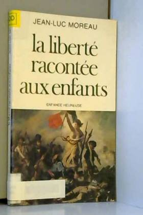 LA LIBERTE RACONTEE AUX...