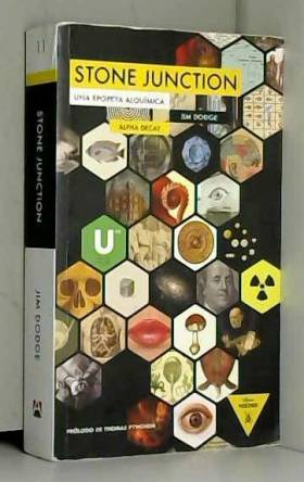 JIM DODGE - Stone Junction: Una Epopeya Alquímica / an Epic Alchemist