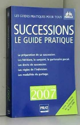 Successions 2007 : Le guide...