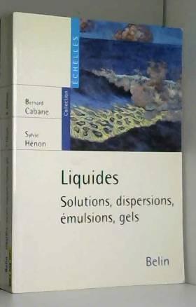 Liquides : Solutions,...