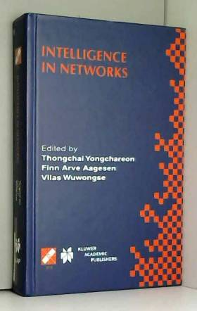 Thongchai Yongchareon, Finn Arve Aagesen et... - Intelligence in Networks: Ifip Tc6 Wg6.7 Fifth International Conference on Intelligence in...