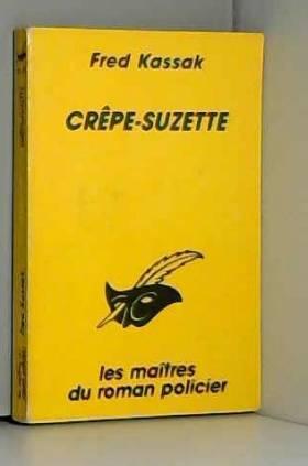 Fred Kassak - Crêpe-Suzette
