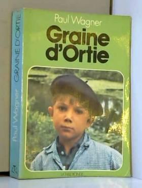 Graine d'ortie / 1973 / Wagner, Paul
