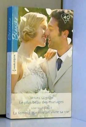 Le plus beau des mariages -...