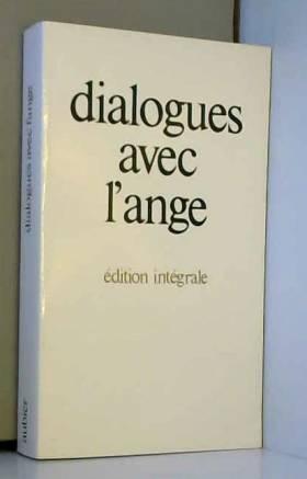 Dialogues avec l'ange,...