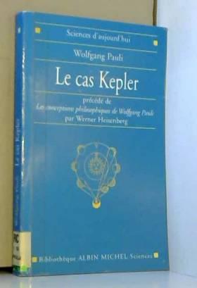 Le Cas Kepler, précédé...