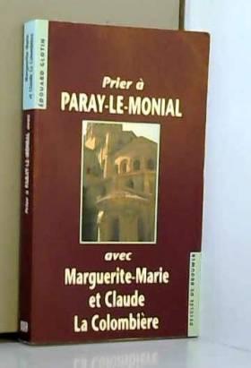 Bied-Chareton Claude - Prier à Paray avec la colombière