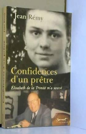 Confidences d'un prêtre :...