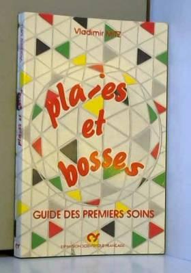 Plaies et bosses : Guide...