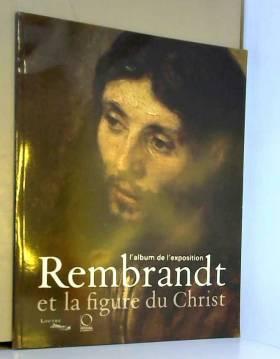 Rembrandt et la figure du...