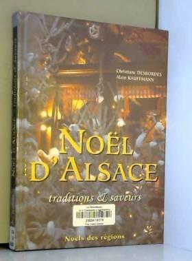 Noël d'Alsace. Traditions &...