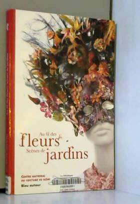 Au fil des fleurs : Scènes...