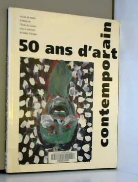 50 ANS D'ART CONTEMPORAIN