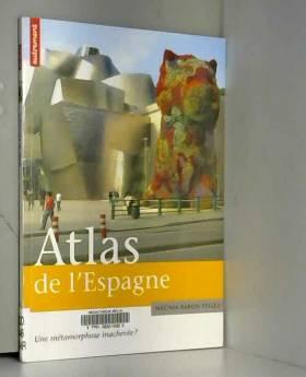 Atlas de l'Espagne : Une...