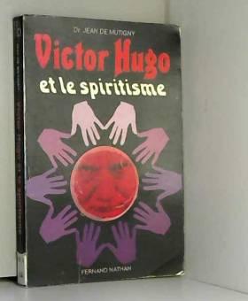 Victor Hugo Et Le Spiritisme