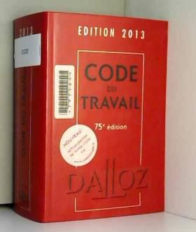 Code du travail 2013 - 75e éd.
