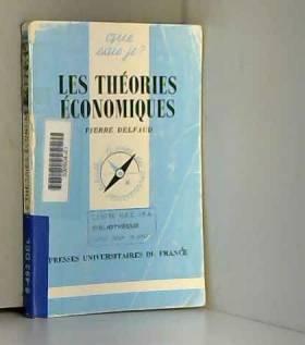 Pierre Delfaud - LES THEORIES ECONOMIQUES