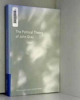 John Horton - The Political Theory of John Gray (RIPE Series in Global Political Economy)