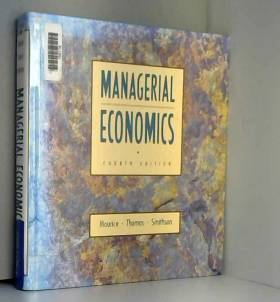 S. Charles Maurice, Charles W. Smithson et... - Managerial Economics: Applied Microeconomics for Decision Making