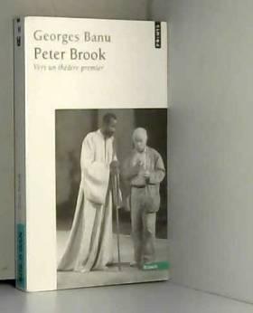 Peter Brook. Vers un...