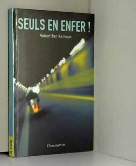 Hubert Ben Kemoun - Seuls en enfer !