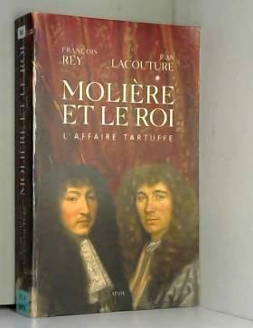 Molière et le roi :...