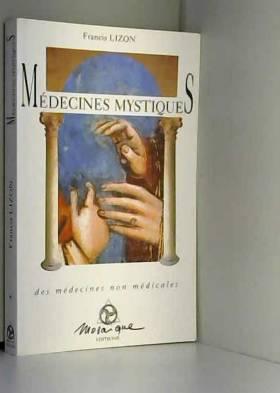 Médecines mystiques : Des...