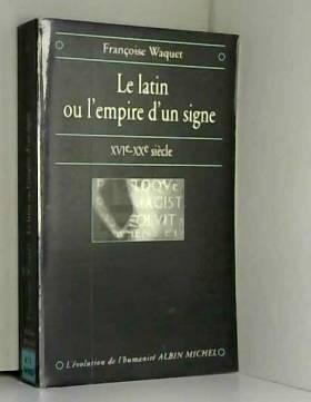 Le Latin ou l'empire d'un...