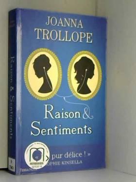 Joanna Trollope - Raison et sentiments
