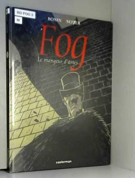 Fog, tome 3 : Le mangeur...