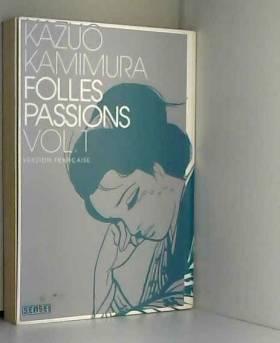 Folles passions Vol.1