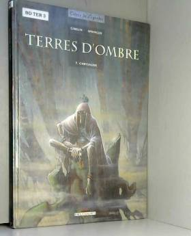 Terres d'ombre, tome 3 :...