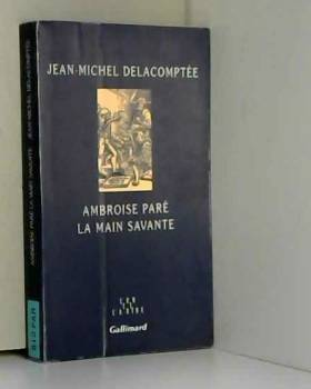 Ambroise Paré: La main savante