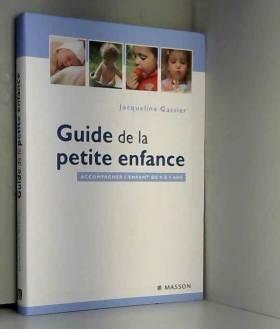 Guide de la petite enfance...