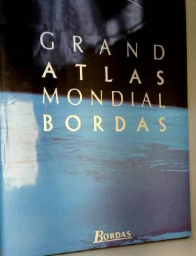 GRAND ATLAS MONDIAL BORDAS...