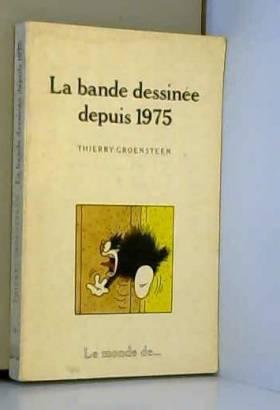 La Bande dessinée depuis 1975
