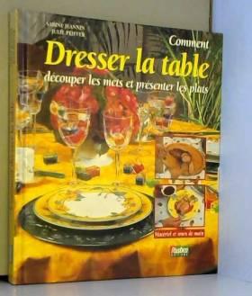 Comment dresser la table :...