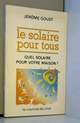 Le Solaire pour tous : Quel...