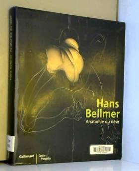 Hans Bellmer : Anatomie du...