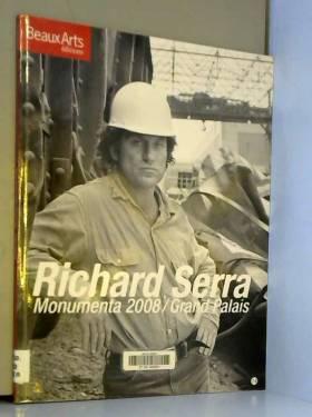 Richard Serra : Monumenta...
